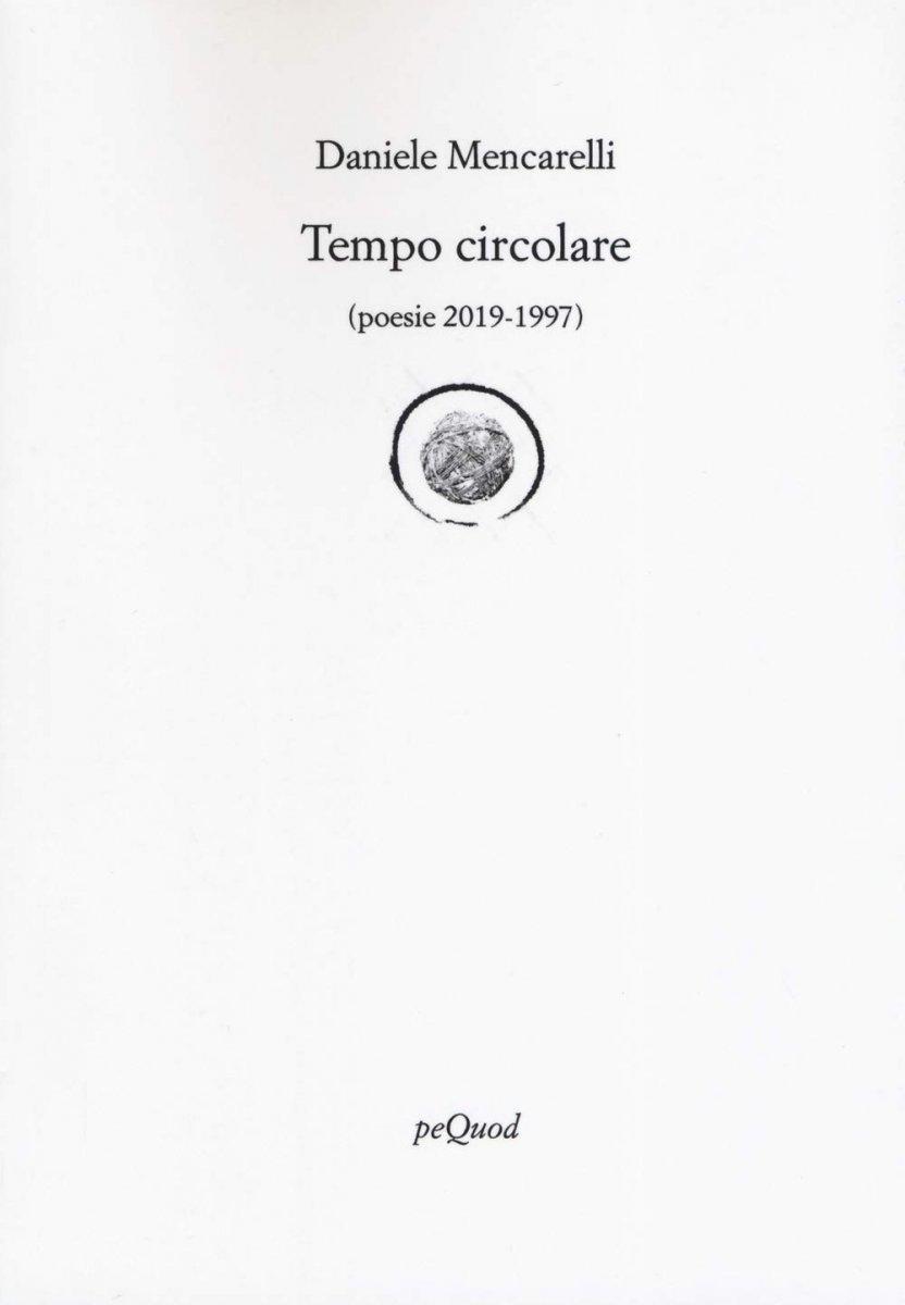 Tempo circolare (poesie 2019-1997)
