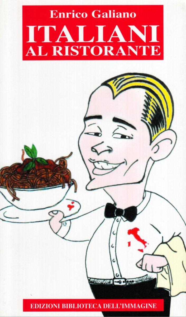 Italiani al ristorante. L'Italia a tavola raccontata da un cameriere